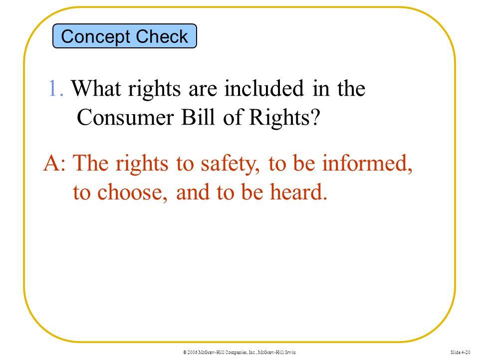 © 2006 McGraw-Hill Companies, Inc., McGraw-Hill/IrwinSlide 4-20 Concept Check 1.