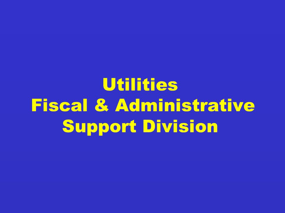 Utilities Fiscal & Administrative Support Division