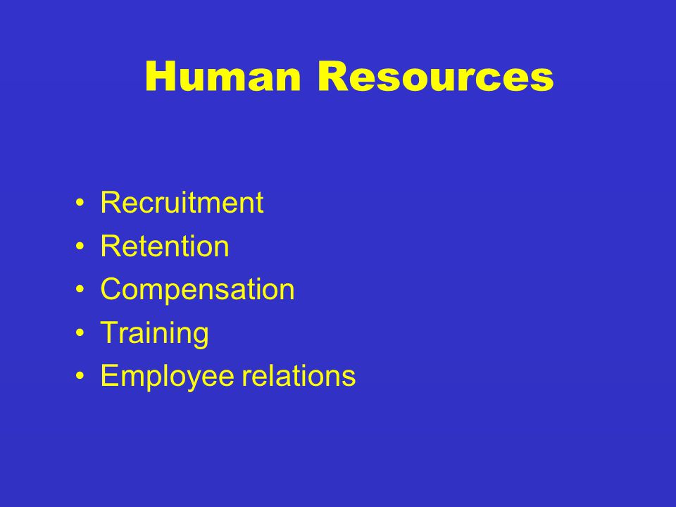 Human Resources Recruitment Retention Compensation Training Employee relations