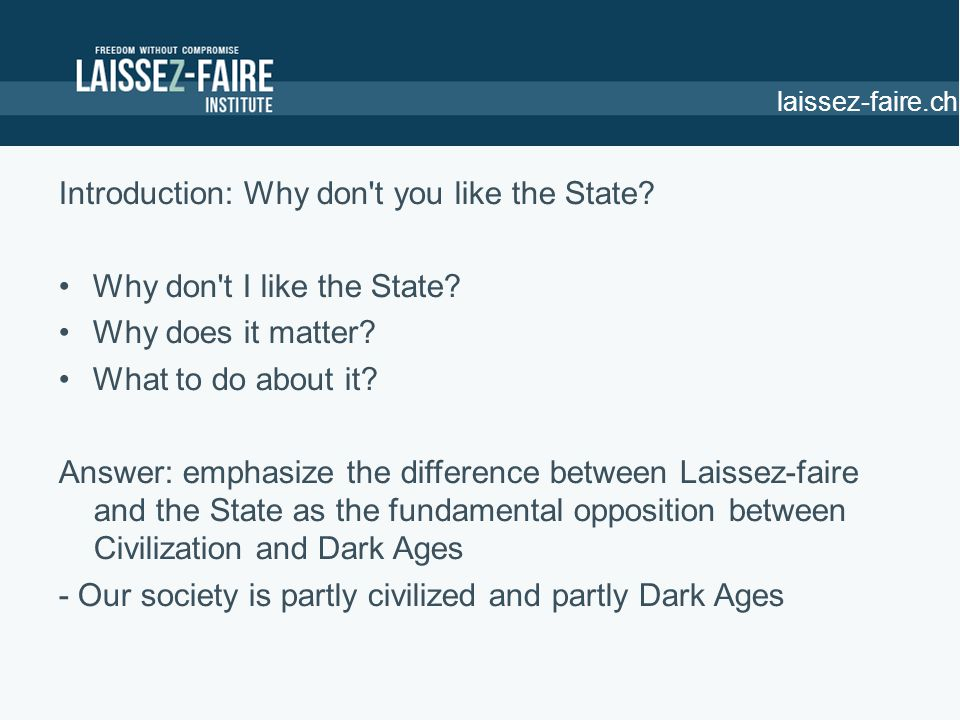 Introduction: Why don t you like the State. Why don t I like the State.