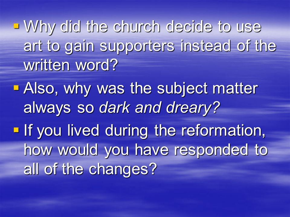  Why did the church decide to use art to gain supporters instead of the written word.
