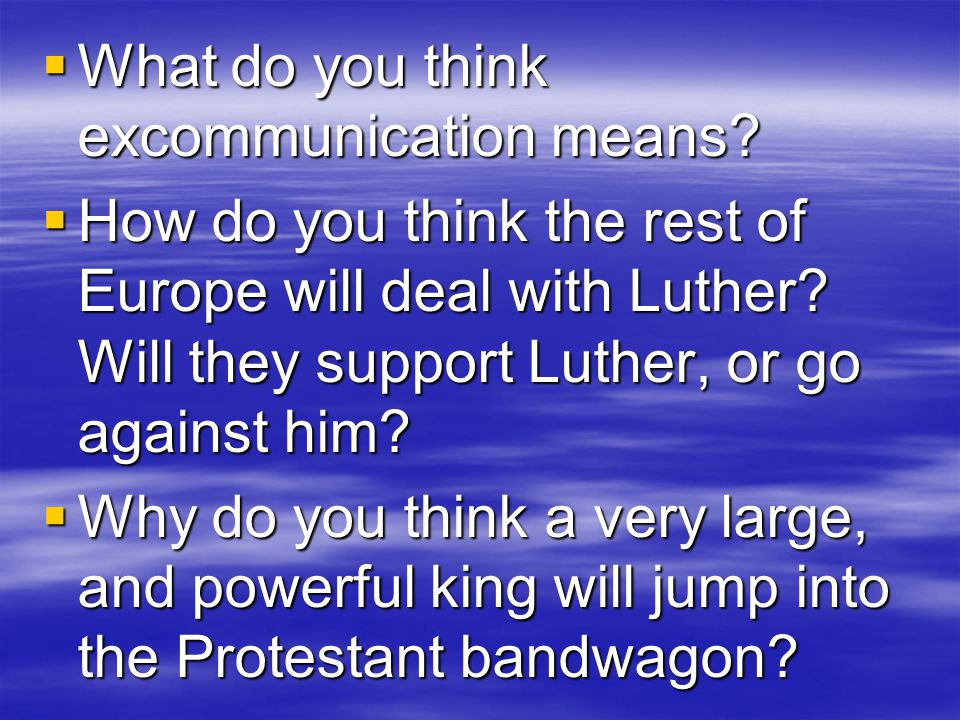  What do you think excommunication means.