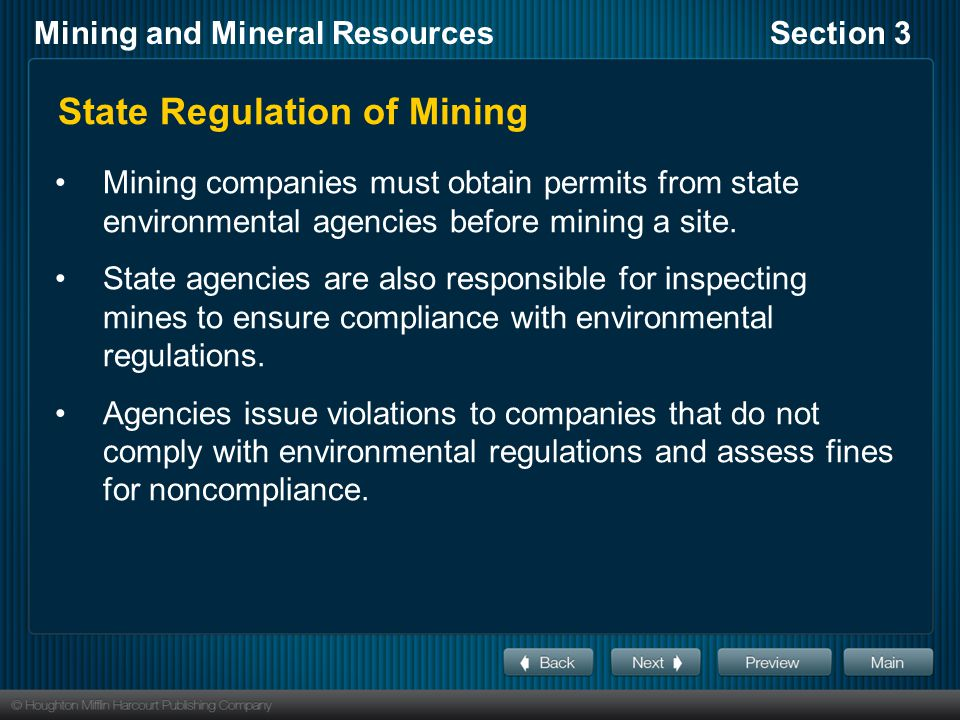 Mining and Mineral ResourcesSection 3 State Regulation of Mining Mining companies must obtain permits from state environmental agencies before mining