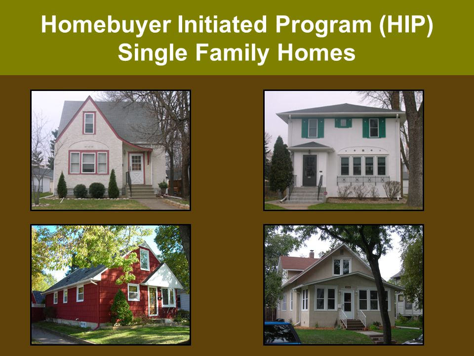 Homebuyer Initiated Program (HIP) Single Family Homes