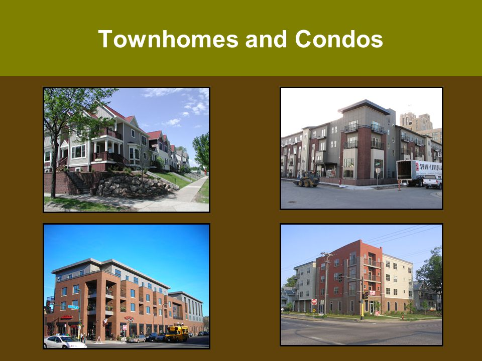 Townhomes and Condos