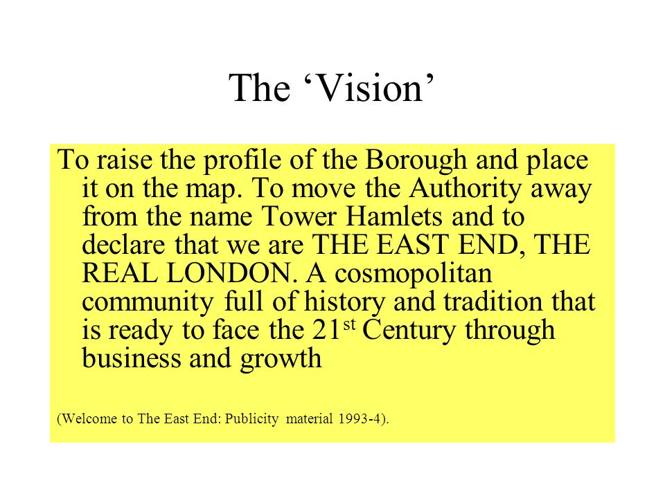 ' We want to return to the true East End' We want to reclaim the name East End… [I am] sick and tired of hearing Tower Hamlets portrayed as a run down murky borough … And it s time that we stood up proud to be living in the East End with its rich culture, diversity and the friendly area which it is … In the East End despite some recent concerning incidents – we do have relatively safe streets full of very friendly people, but how often are we portrayed as this.