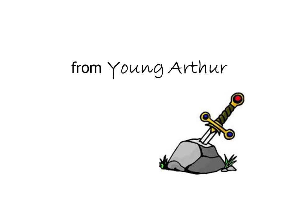 from Young Arthur