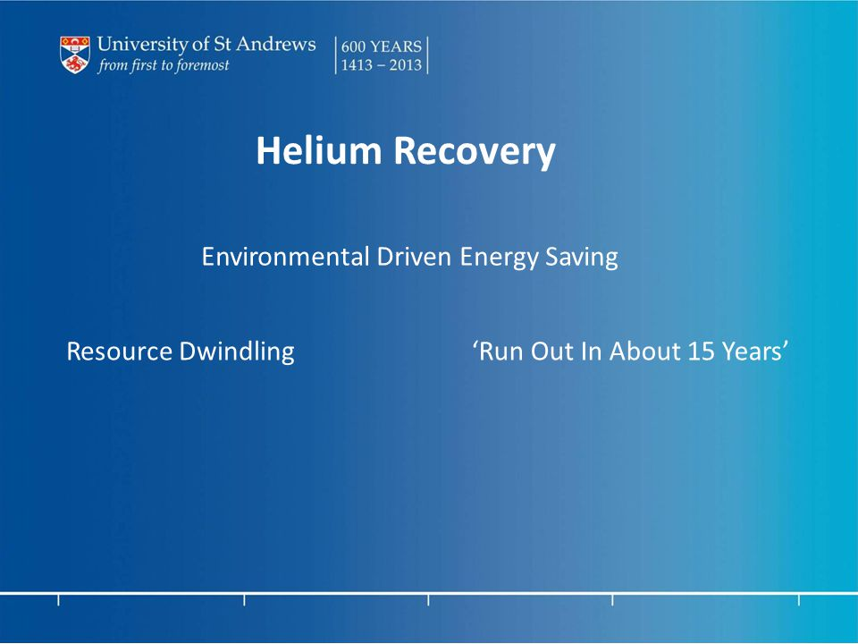 Helium Recovery Environmental Driven Energy Saving Resource Dwindling'Run Out In About 15 Years'