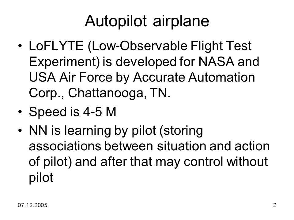 07.12.20052 Autopilot airplane LoFLYTE (Low-Observable Flight Test Experiment) is developed for NASA and USA Air Force by Accurate Automation Corp., Chattanooga, TN.