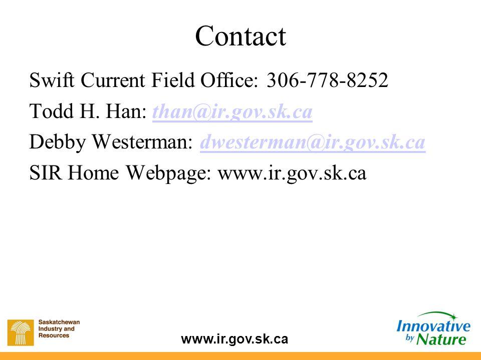 www.ir.gov.sk.ca Contact Swift Current Field Office: 306-778-8252 Todd H. Han: than@ir.gov.sk.cathan@ir.gov.sk.ca Debby Westerman: dwesterman@ir.gov.s