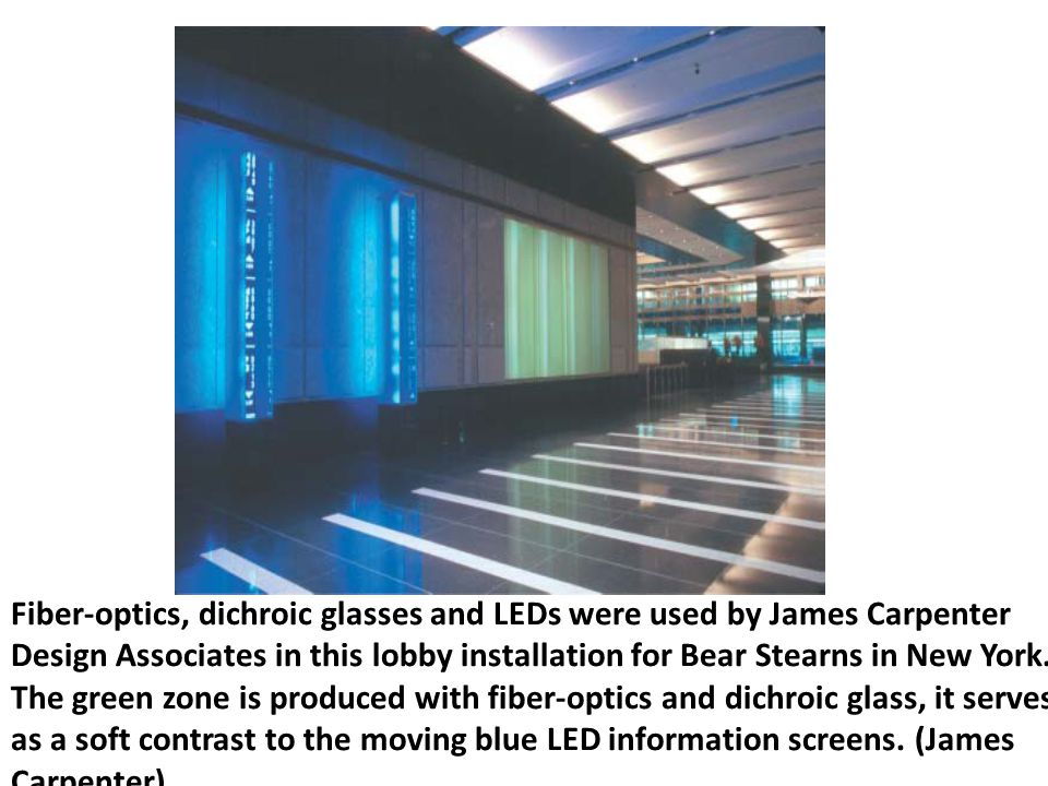 Fiber-optics, dichroic glasses and LEDs were used by James Carpenter Design Associates in this lobby installation for Bear Stearns in New York.