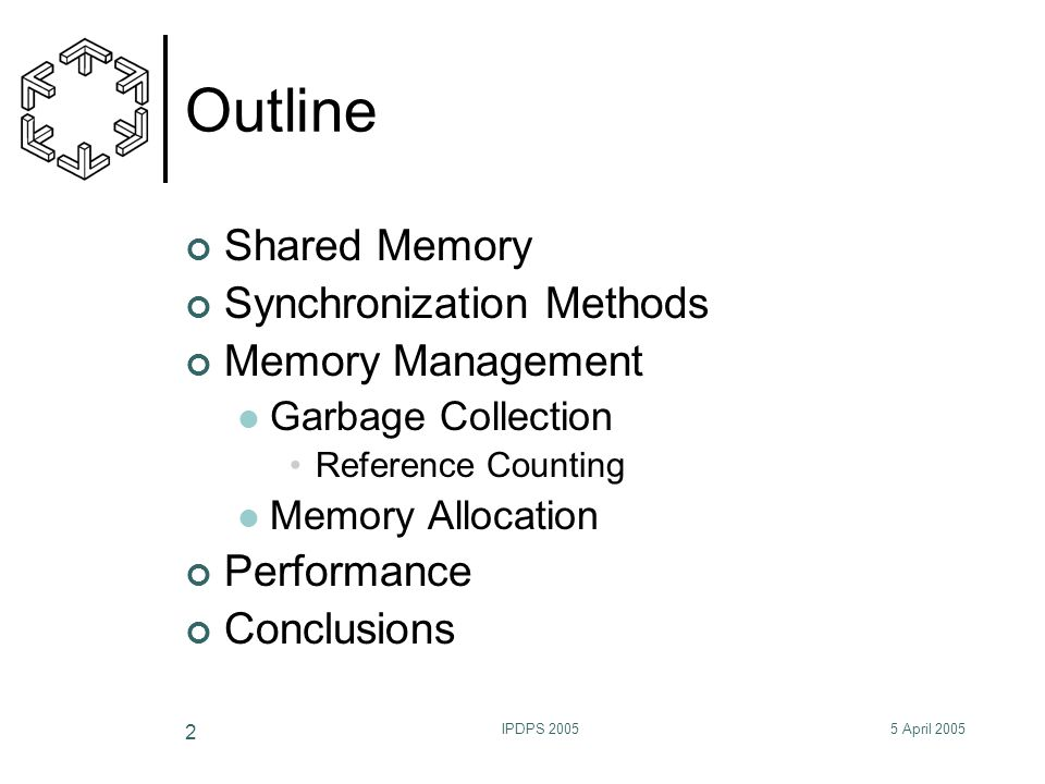 5 April 2005IPDPS 2005 3 Shared Memory CPU Cache Cache bus Memory...