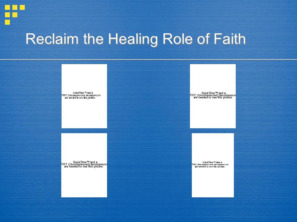Reclaim the Healing Role of Faith