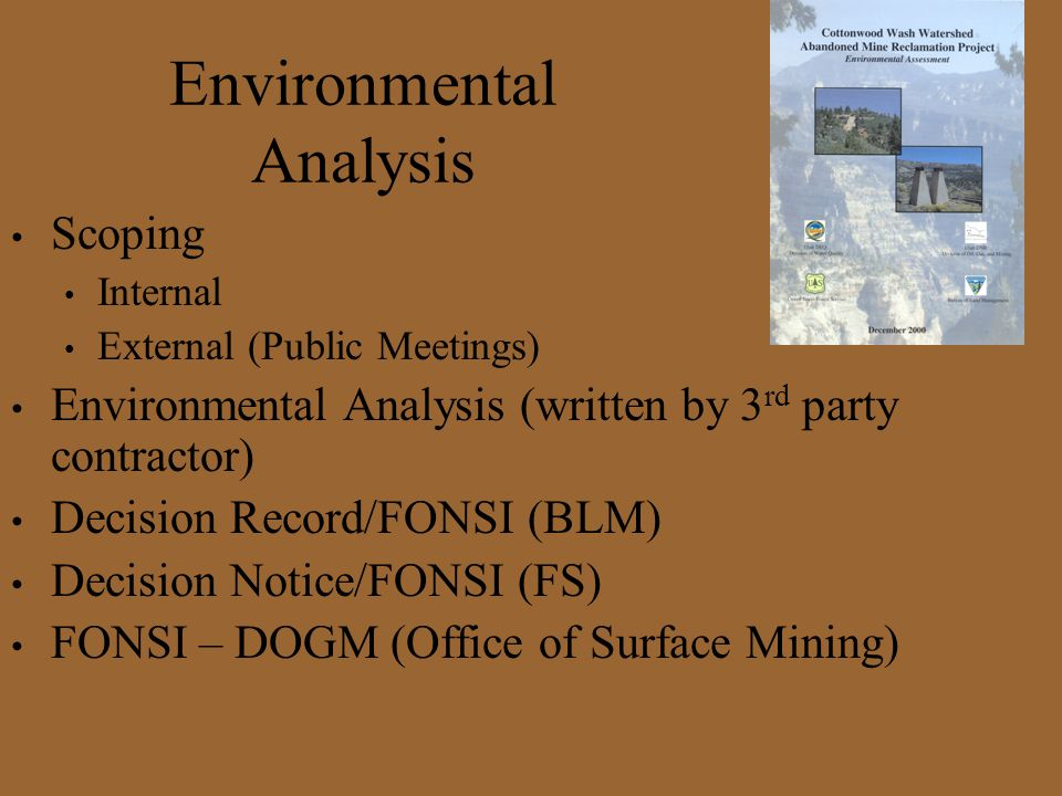 Environmental Analysis Scoping Internal External (Public Meetings) Environmental Analysis (written by 3 rd party contractor) Decision Record/FONSI (BL