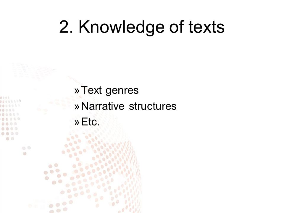 2. Knowledge of texts »Text genres »Narrative structures »Etc.