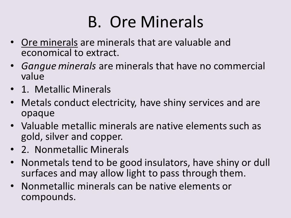 B. Ore Minerals Ore minerals are minerals that are valuable and economical to extract. Gangue minerals are minerals that have no commercial value 1. M