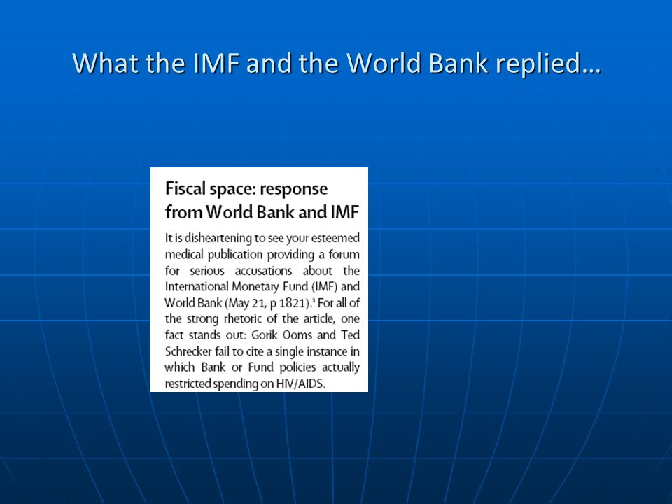 What the IMF and the World Bank replied…