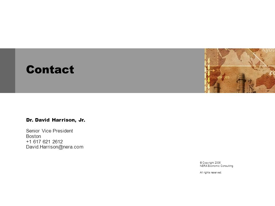 Contact © Copyright 2006 NERA Economic Consulting All rights reserved.