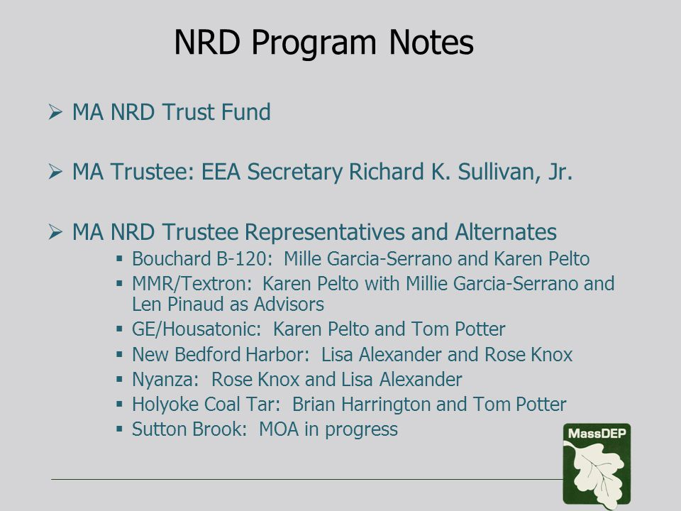 NRD Program Notes  MA NRD Trust Fund  MA Trustee: EEA Secretary Richard K.