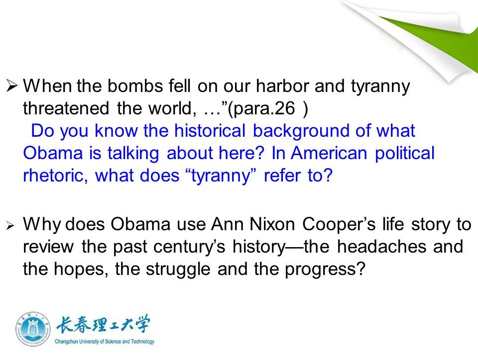  When the bombs fell on our harbor and tyranny threatened the world, … (para.26 ) Do you know the historical background of what Obama is talking about here.