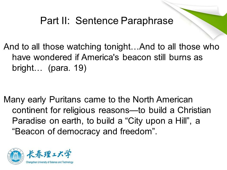 Part II: Sentence Paraphrase And to all those watching tonight…And to all those who have wondered if America s beacon still burns as bright… (para.