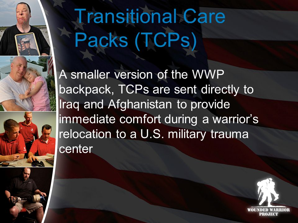 A smaller version of the WWP backpack, TCPs are sent directly to Iraq and Afghanistan to provide immediate comfort during a warrior's relocation to a U.S.