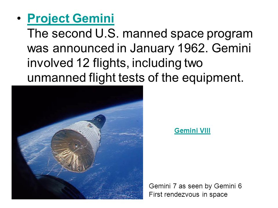 Project Gemini The second U.S. manned space program was announced in January 1962.
