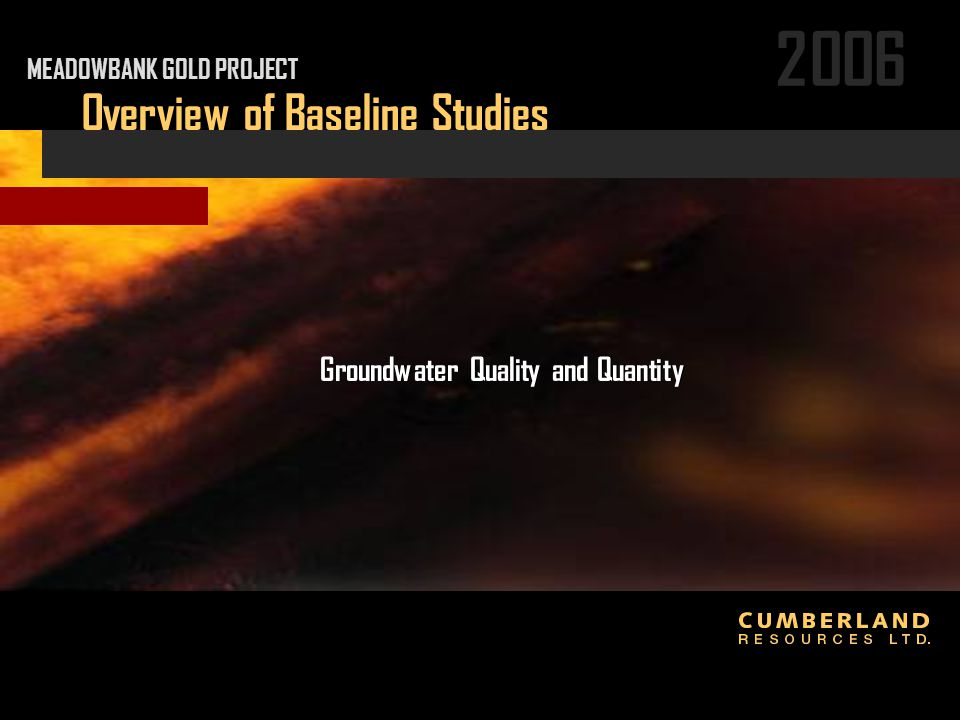 2006 Groundwater Quality and Quantity Overview of Baseline Studies MEADOWBANK GOLD PROJECT