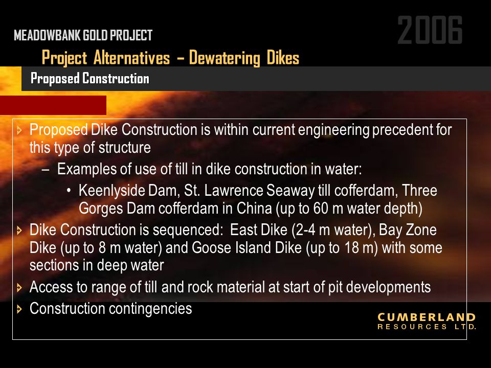 2006  Proposed Dike Construction is within current engineering precedent for this type of structure –Examples of use of till in dike construction in