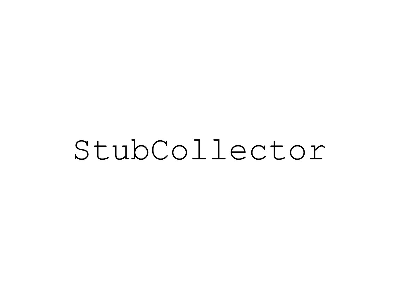 StubCollector