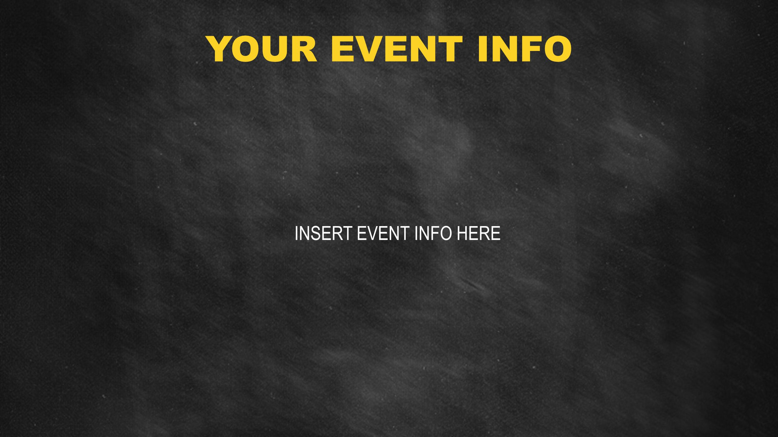 INSERT EVENT INFO HERE YOUR EVENT INFO