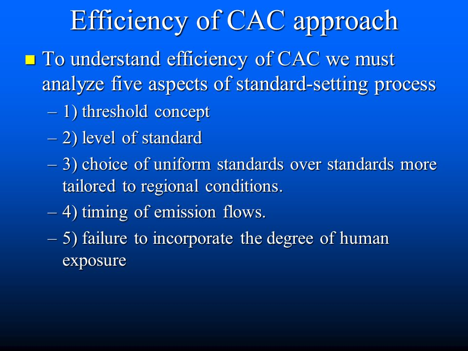 CAC approach (cont.) : n PSD classes: –1) Class I: national parks and wilderness areas; no degradation of air quality allowed.