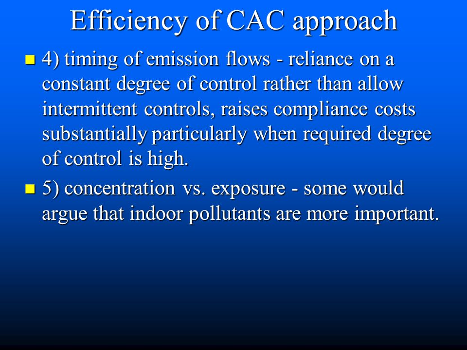 Efficiency of CAC approach n 1) threshold concept - inaccurate; any level of pollution is dangerous.