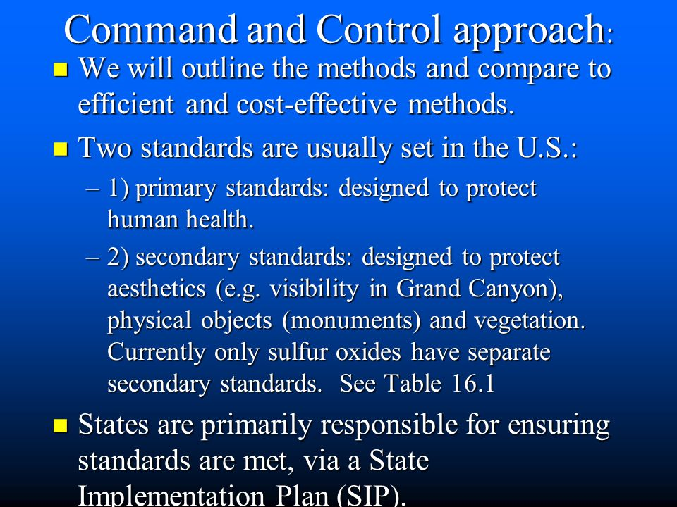 Command and Control approach : n We will outline the methods and compare to efficient and cost-effective methods.