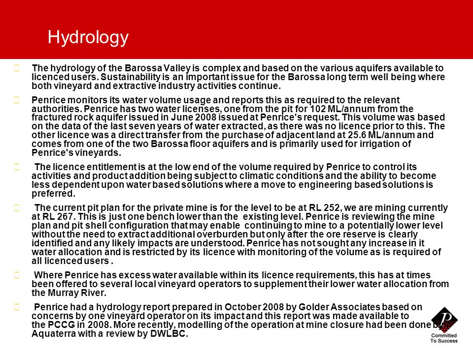 Hydrology  The hydrology of the Barossa Valley is complex and based on the various aquifers available to licenced users.
