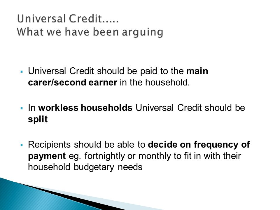  Universal Credit should be paid to the main carer/second earner in the household.