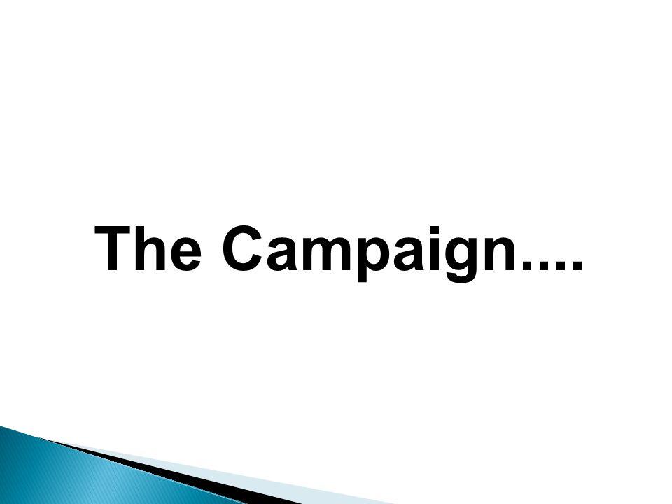 The Campaign....