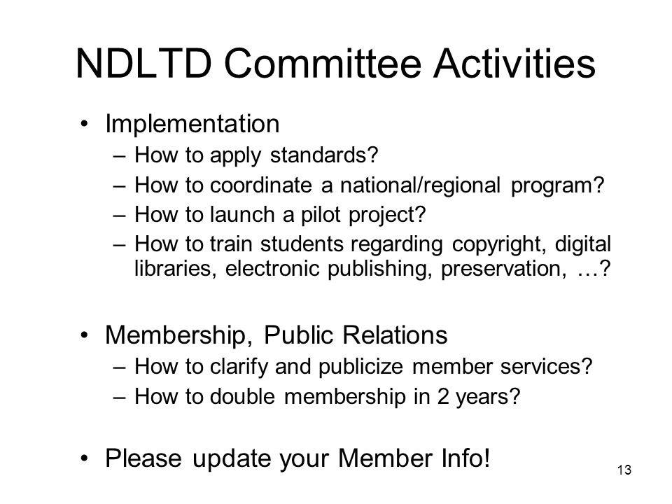 13 NDLTD Committee Activities Implementation –How to apply standards.