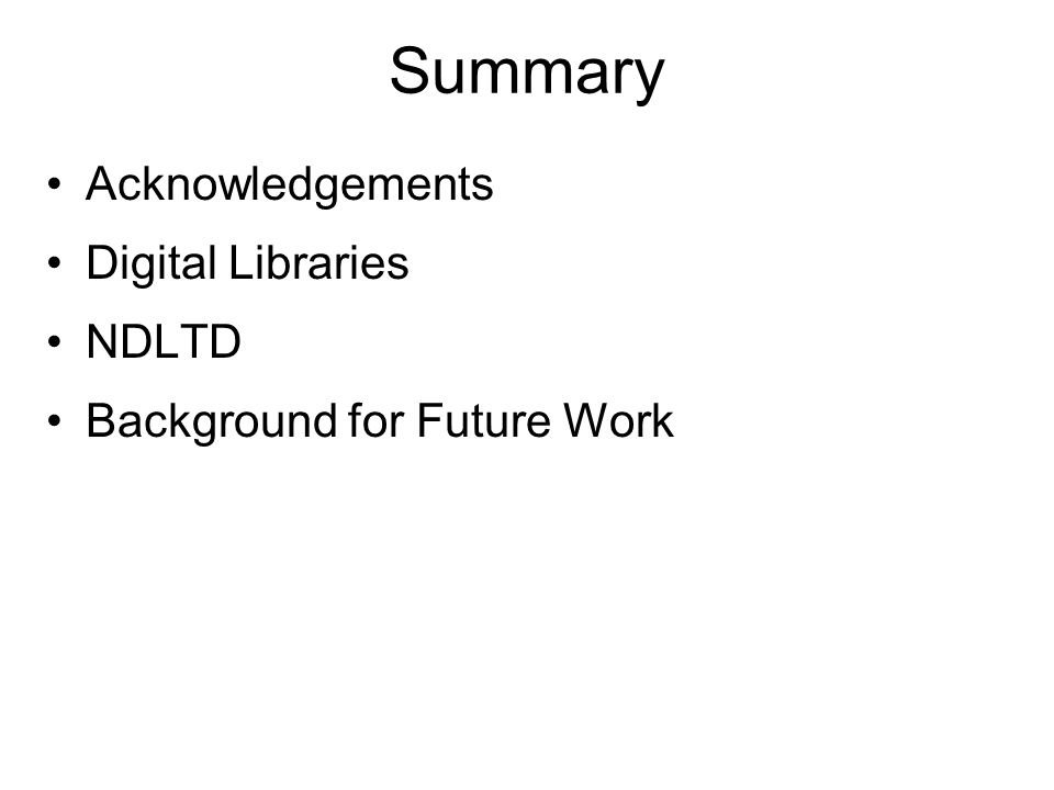 Summary Acknowledgements Digital Libraries NDLTD Background for Future Work