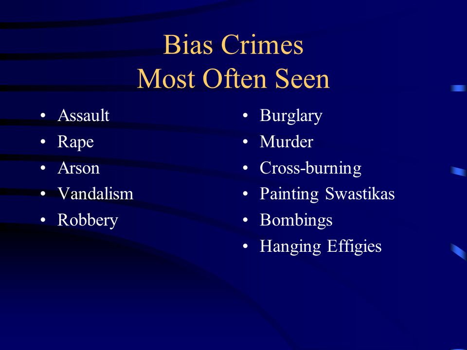 Most Notable for Bias Crimes Ku Klux Klan Skinheads Biker gangs Militias