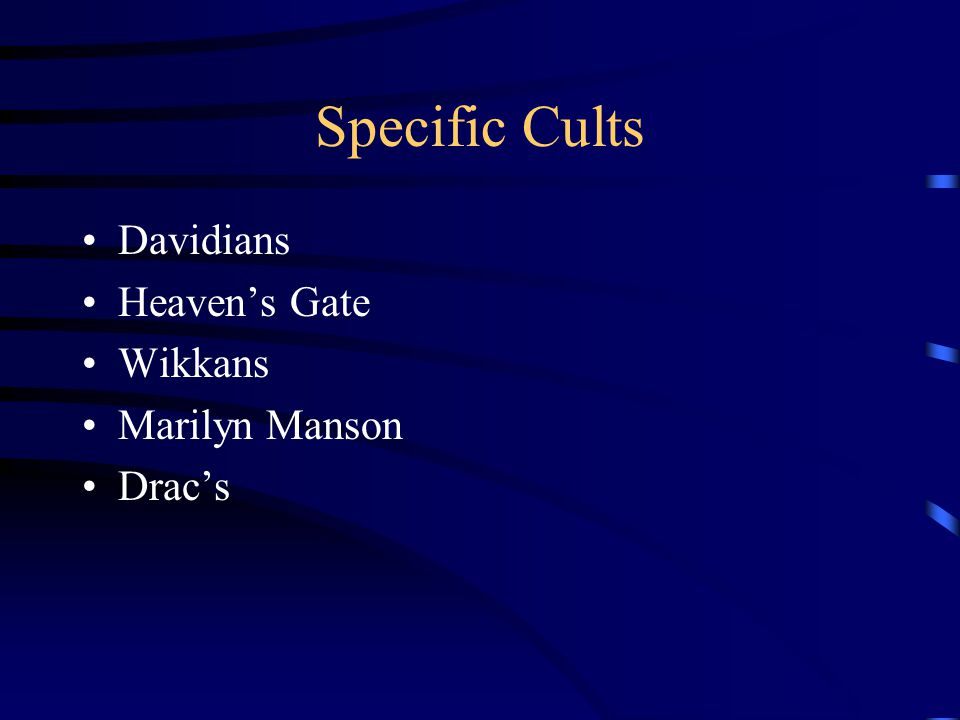Cult Leaders Normally a cult has a charismatic leader who develops ideas and beliefs that attract followers –Charles Manson –Jim Jones –David Koresh –Marshal Applewhite
