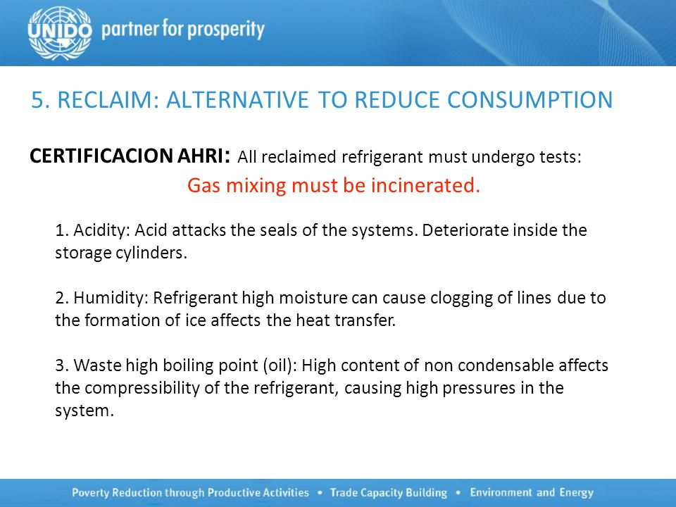CERTIFICACION AHRI : All reclaimed refrigerant must undergo tests: Gas mixing must be incinerated.