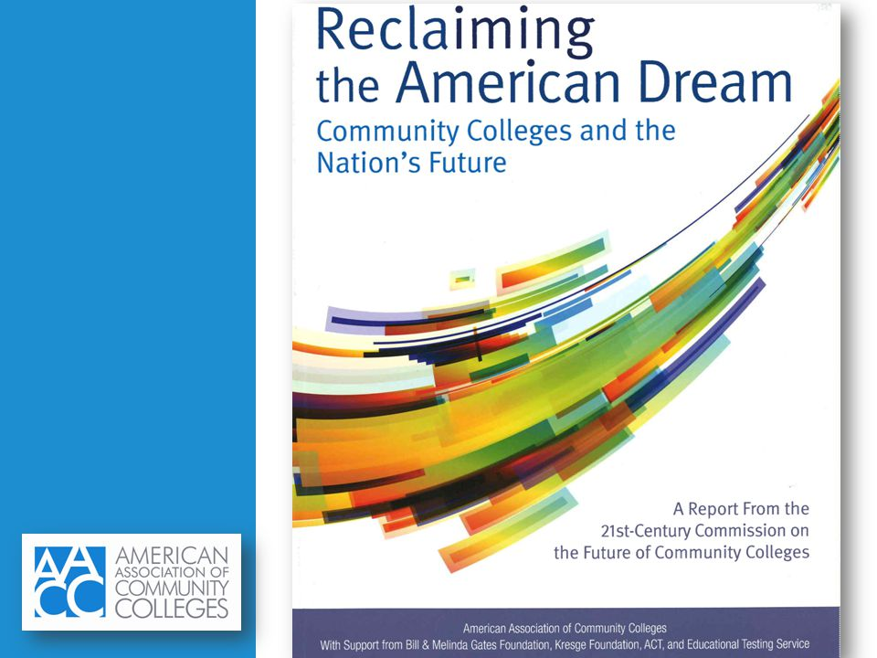Reinvent institutional roles Recommendation 5 Invest in support structures to serve multiple community colleges through collaboration among institutions and with partners in philanthropy, government, and the private sector.