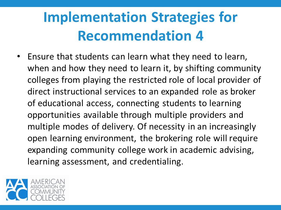 Implementation Strategies for Recommendation 4 Ensure that students can learn what they need to learn, when and how they need to learn it, by shifting