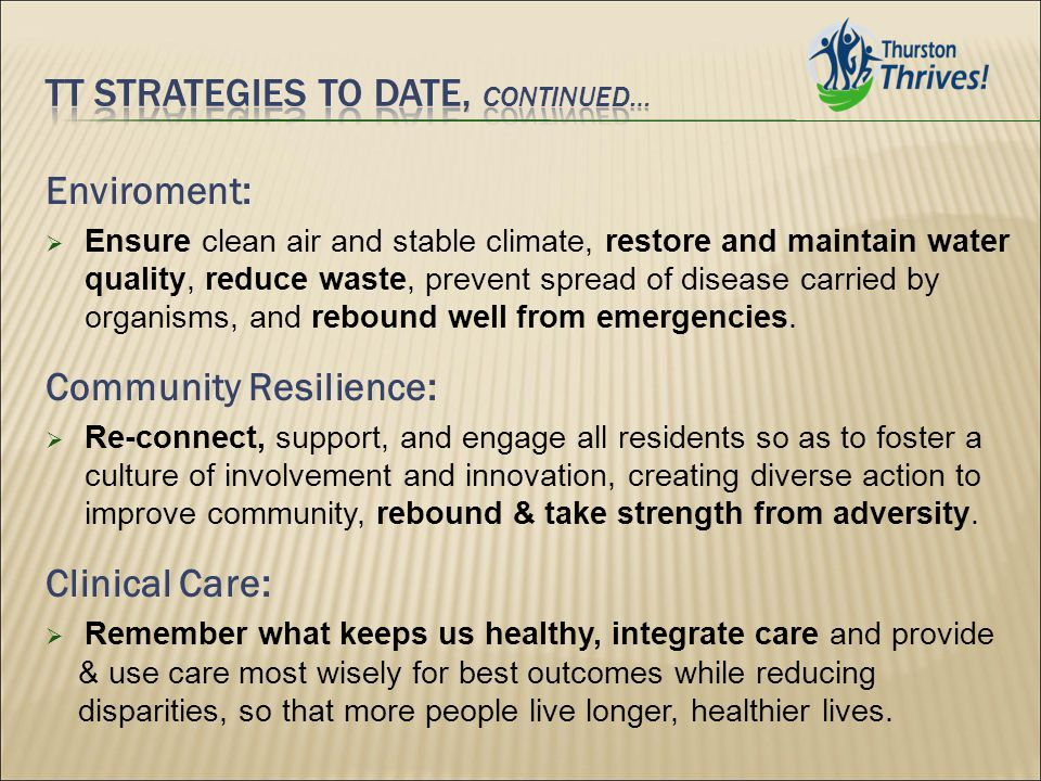Enviroment:  Ensure clean air and stable climate, restore and maintain water quality, reduce waste, prevent spread of disease carried by organisms, and rebound well from emergencies.
