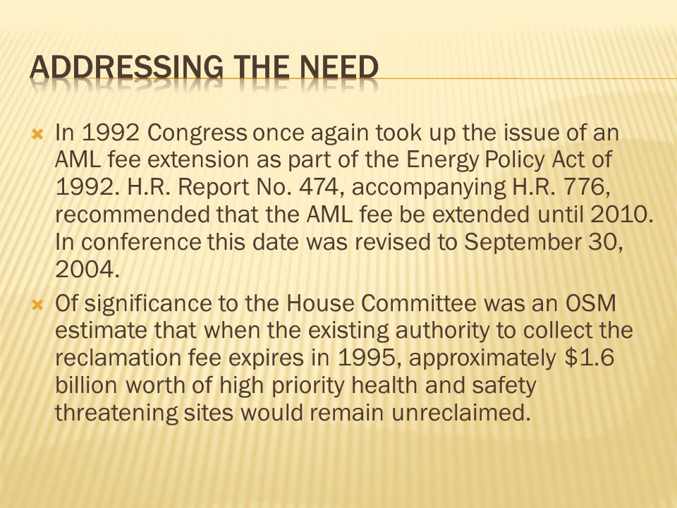  In 1992 Congress once again took up the issue of an AML fee extension as part of the Energy Policy Act of 1992.