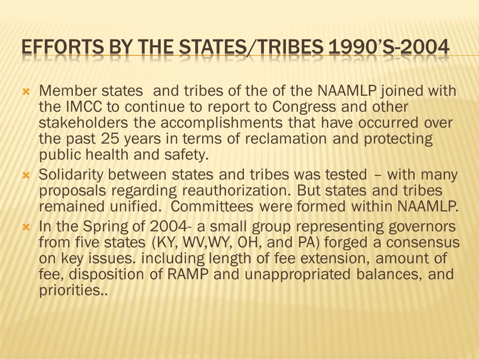  Member states and tribes of the of the NAAMLP joined with the IMCC to continue to report to Congress and other stakeholders the accomplishments that have occurred over the past 25 years in terms of reclamation and protecting public health and safety.