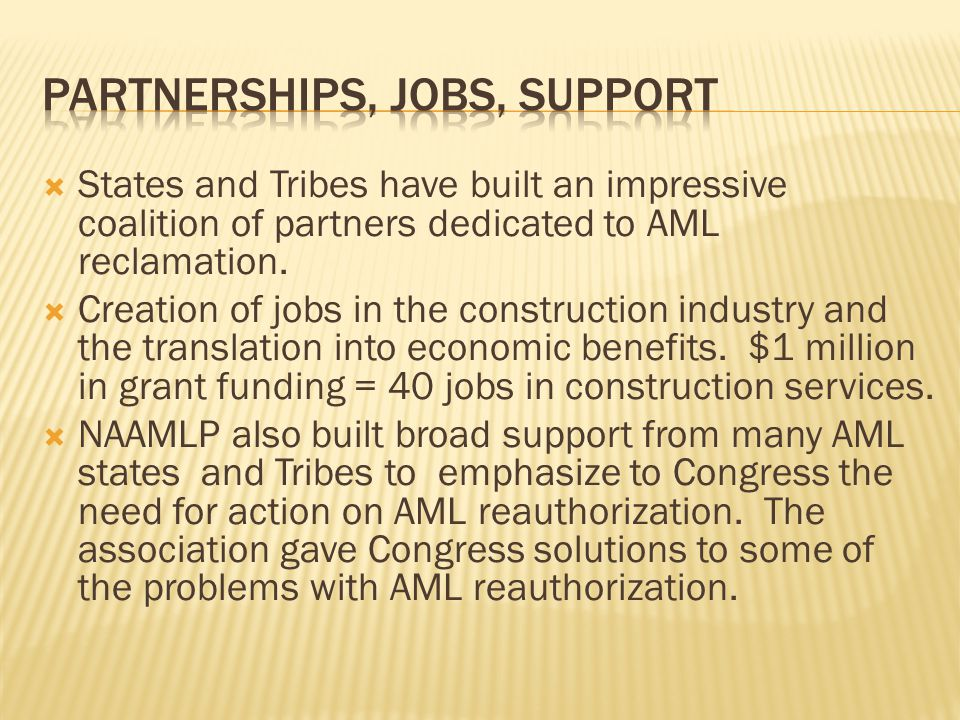  States and Tribes have built an impressive coalition of partners dedicated to AML reclamation.