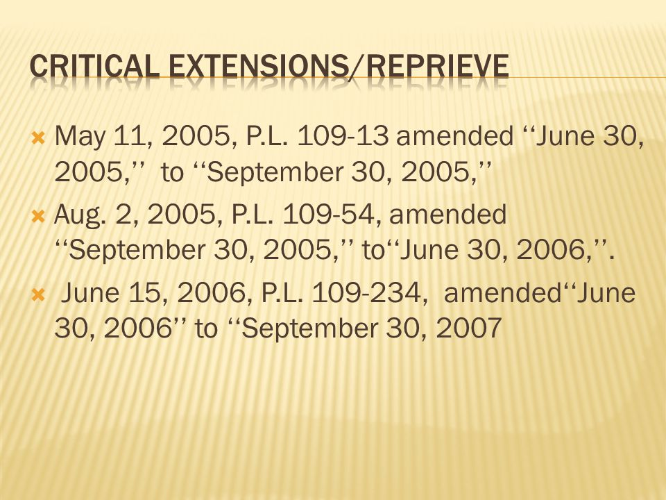  May 11, 2005, P.L. 109-13 amended ''June 30, 2005,'' to ''September 30, 2005,''  Aug.