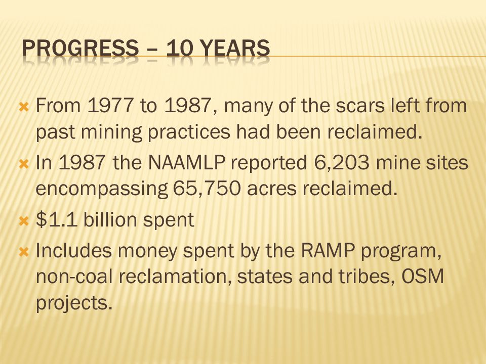  From 1977 to 1987, many of the scars left from past mining practices had been reclaimed.